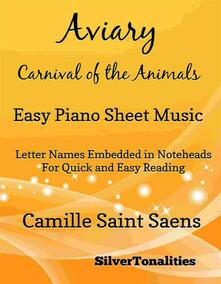 Aviary Carnival of the Animals Easy Piano Sheet Music