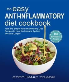 The Easy Anti Inflammatory Diet Cookbook