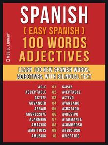 Spanish ( Easy Spanish ) 100 Words - Adjectives