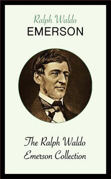 The Ralph Waldo Emerson Collection