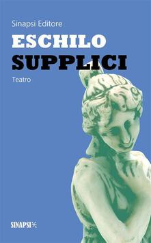 Supplici. Ediz. integrale - Ettore Romagnoli,Eschilo - ebook
