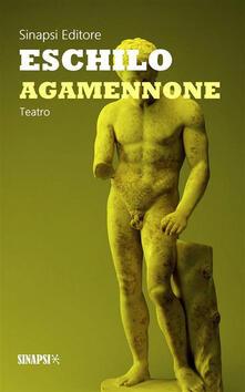 Agamennone - Ettore Romagnoli,Eschilo - ebook
