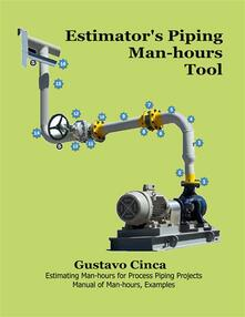 Estimator's Piping Man-hours Tool (Process Piping, #1)