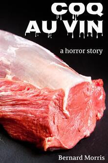 Coq Au Vin (a horror story)