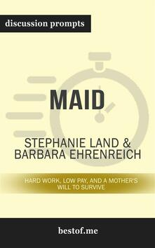 "Summary: ""Maid: Hard Work, Low Pay, and a Mother's Will to Survive"" by Stephanie Land 