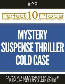 """Perfect 10 Mystery / Suspense / Thriller Cold Case Plots #28-10 """"A TELEVISION MURDER – REAL MYSTERY SUSPENSE"""""""