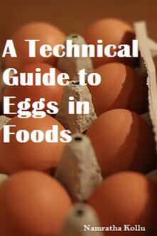 A Technical Guide to Eggs in Foods