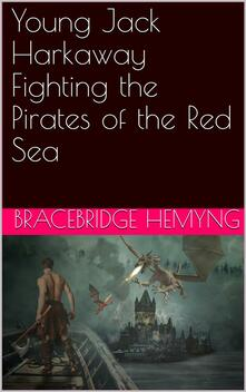 Young Jack Harkaway Fighting the Pirates of the Red Sea