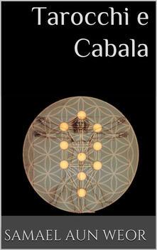 Tarocchi e Cabala - Samael Aun Weor - ebook