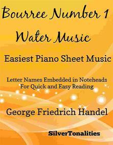 Bourree Number 1 Water Music Easiest Piano Sheet Music