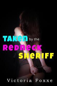 Taken by the Redneck Sheriff