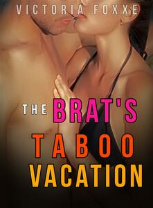 The Brat's Taboo Vacation