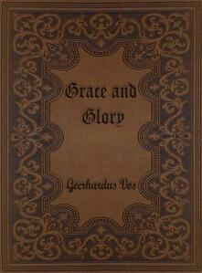 Grace and Glory: Sermons Preached in the Chapel at Princeton Theological Seminary