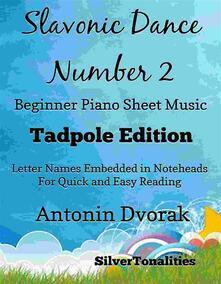 Slavonic Dance Number 2 Beginner Piano Sheet Music Tadpole Edition