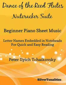 Dance of the Reed Flutes Nutcrakcer Suite Beginner Piano Sheet Music