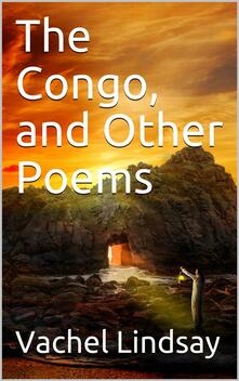 The Congo, and Other Poems