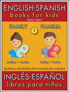 English Spanish Books for Kids - 1 - Family ( Inglés Español Libros para Niños - 1 - Familia )
