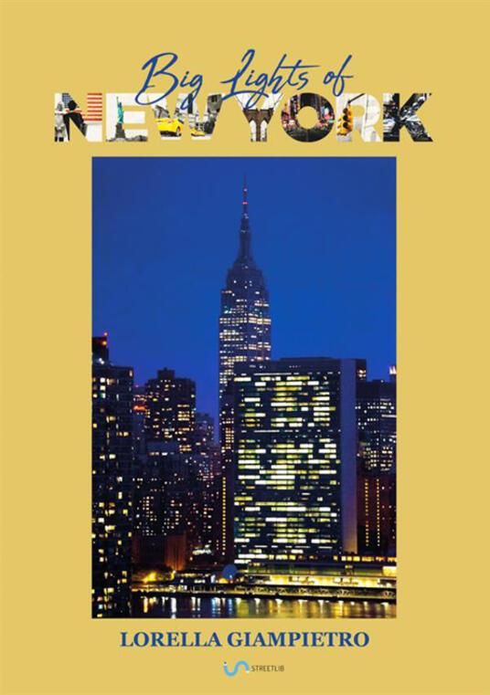 Big lights of New York. Ediz. italiana - Lorella Giampietro - copertina