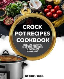 Crock Pot Recipes Cookbook