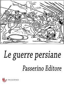 Le guerre persiane - Passerino Editore - ebook