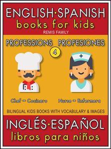 English Spanish Books for Kids - 4 - Professions ( Inglés Español Libros para Niños - 4 - Profesiones )