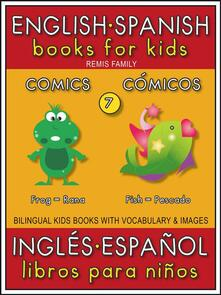 7 - Comics (Cómicos) - English Spanish Books for Kids (Inglés Español Libros para Niños)