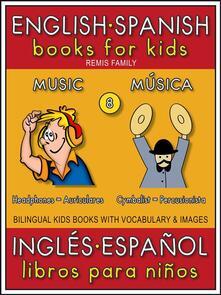 8 - Music (Música) - English Spanish Books for Kids (Inglés Español Libros para Niños)