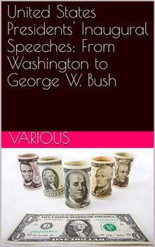 United States Presidents' Inaugural Speeches: From Washington to George W. Bush
