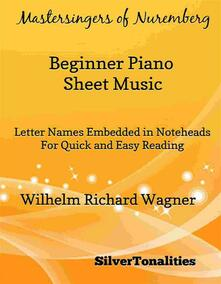 Mastersingers of Nuremberg Beginner Piano Sheet Music