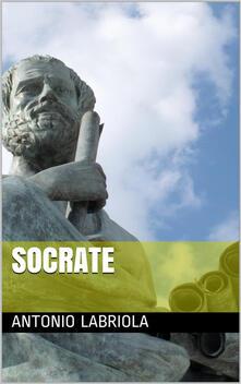 Socrate - Antonio Labriola - ebook