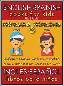 10 - More Professions (Más Profesiones) - English Spanish Books for Kids (Inglés Español Libros para Niños)