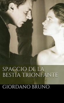 Lo spaccio della bestia trionfante - Giordano Bruno - ebook