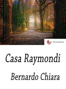 Casa Raymondi - Bernardo Chiara - ebook