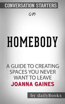 Homebody: A Guide to Creating Spaces You Never Want to LeavebyJoanna Gaines | Conversation Starters
