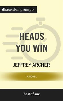 """Summary: """"Heads You Win: A Novel"""" by Jeffrey Archer 