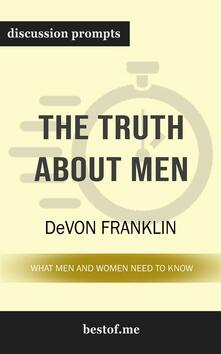 "Summary: ""The Truth About Men: What Men and Women Need to Know"" by DeVon Franklin 