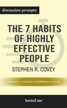 "Summary: ""The 7 Habits of Highly Effective People: Powerful Lessons in Personal Change"" by Stephen R. Covey 