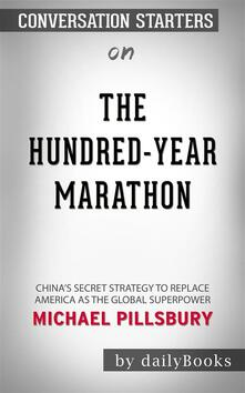 The Hundred-Year Marathon: China's Secret Strategy to Replace America as the Global Superpower by Michael Pillsbury | Conversation Starters
