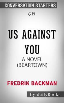 Us Against You: A Novelby Fredrik Backman | Conversation Starters