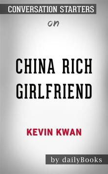 China Rich Girlfriend: byKevin Kwan | Conversation Starters