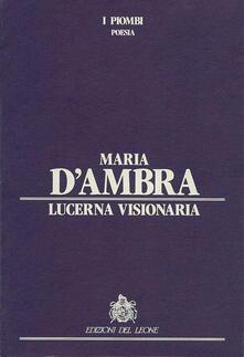Lucerna Visionaria - Maria D'Ambra - ebook
