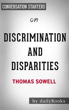 Discrimination and Disparities: by Thomas Sowell | Conversation Starters