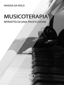 Musicoterapia. Ritratto di una professione - Marzia Da Rold - ebook