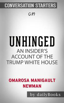 Unhinged: An Insider's Account of the Trump White House by Omarosa Manigault Newman | Conversation Starters