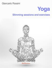 Yoga, Slimming sessions and exercises