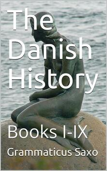 The Danish History, Books I-IX