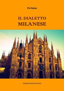 Il dialetto milanese - Pio Rajna - ebook
