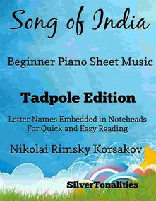 Song of India Beginner Piano Sheet Music Tadpole Edition