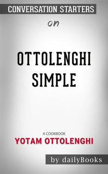 Ottolenghi Simple: A Cookbook by Yotam Ottolenghi | Conversation Starters