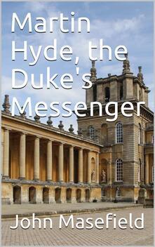Martin Hyde, the Duke's Messenger